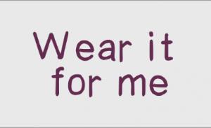 """""""Wear it for me"""" Card 1"""